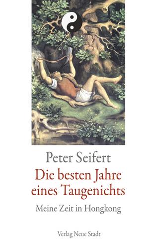 Peter Seifert, Die besten Jahre eines Taugenichts