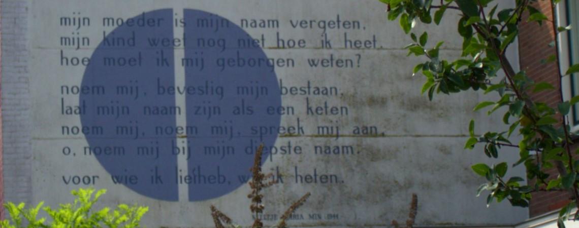Voor wie ik liefheb wil ik heten, gedicht van Neeltje Maria Min, gevonden op de Rijn en Schiekade in Leiden