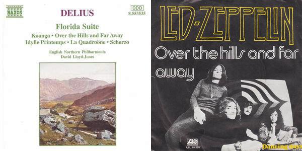 Over the Hills and Far Away, orkeststuk van Frederick Delius en songtitel van Led Zeppelin